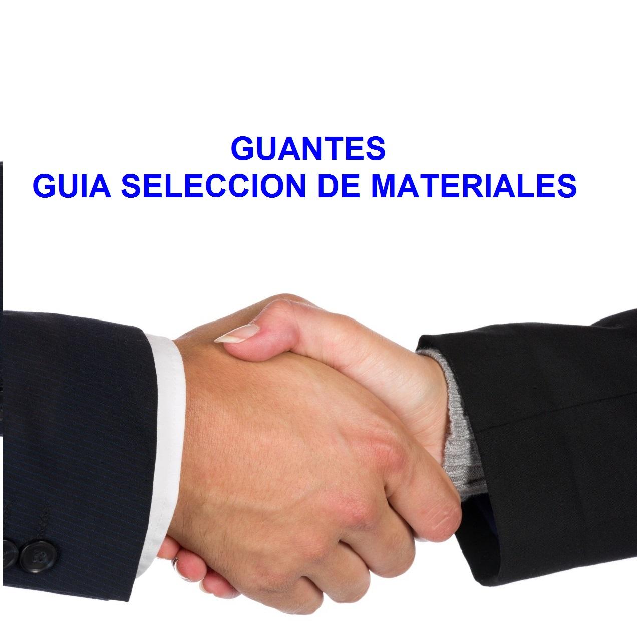 GUANTES - MANUAL SELECCION DE MATERIALES